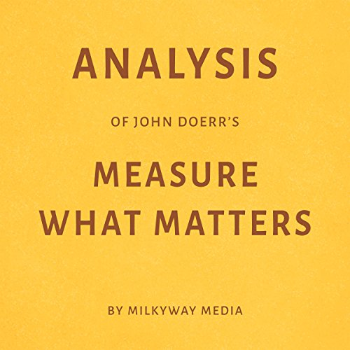 Analysis of John Doerr's Measure What Matters audiobook cover art