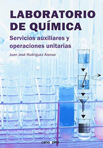 Laboratorio de química: Servicios auxiliares y operaciones unitarias