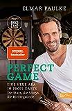 Perfect Game: Eine neue Ära im Profi-Darts. Die Stars, die Storys, die Hintergründe (German Edition)
