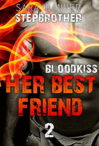 Romance : Bloodkiss - Her Best Friend: Stepbrother Billionaire Romance affair Contemporary Collection (ADDITIONAL BOOK INCLUDED) (Romance, Erotic, Stepbrother, Collection, London)