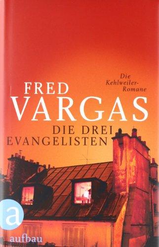 Die drei Evangelisten: Die Kehlweiler-Romane (Kommissar Kehlweiler ermittelt/ Die drei Evangelisten)