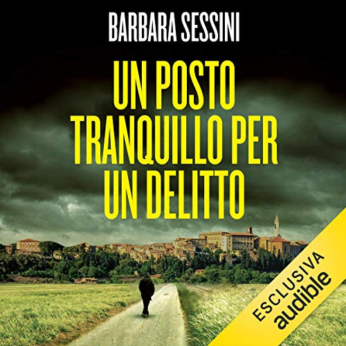 Un posto tranquillo per un delitto                   By:                                                                                                                                 Barbara Sessini                               Narrated by:                                                                                                                                 Osmar Miguel Santucho                      Length: 13 hrs and 1 min     1 rating     Overall 2.0