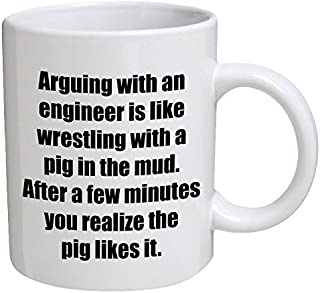 Funny Mug - Engineer. Arguing with, is like wrestling with a pig - 11 OZ Coffee Mugs - Funny Inspirational and sarcasm - By