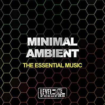 Minimal Ambient (The Essential Music)