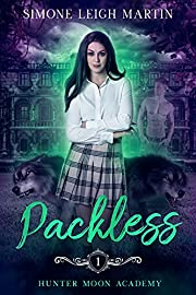 Packless: A Paranormal Shifter Romance (Hunter Moon Academy Book 1)