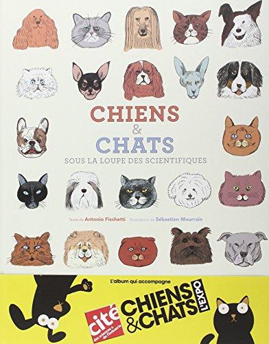 Chiens & chats sous la loupe des scientifiques