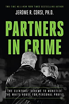 Partners in Crime: The Clintons' Scheme to Monetize the White House for Personal Profit by [Dr. Jerome Corsi]