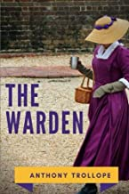 The Warden: The first book in Anthony Trollope's Chronicles of Barsetshire series of six novels (Anthony Trollope complete...
