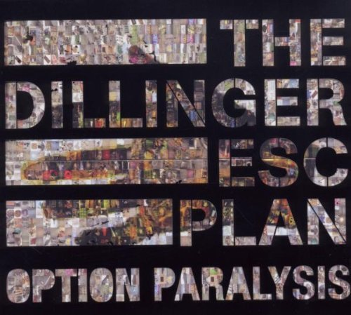 Option Paralysis / Dillinger Escape Plan