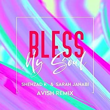 Bless My Soul (Avish Remix)