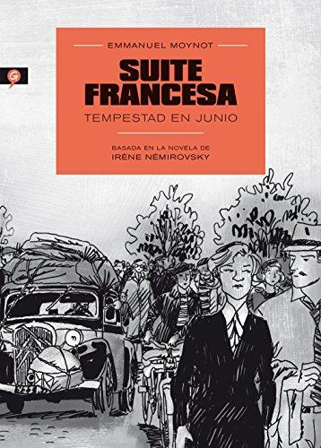 Suite francesa/ Suite Française: Tempestad En Junio: Basada En La Novella De Irene Nemirovsky