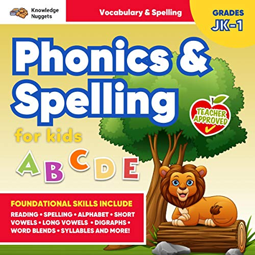 Phonics and Spelling for Kids: JK - Grade 1: Develop Foundational Skills for Reading, Vocabulary, and Spelling Success!: Teacher Approved Exercises for Practice in the Classroom, at Home, & on the Go