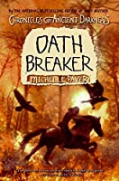 Chronicles of Ancient Darkness #5: Oath Breaker (Chronicles of Ancient Darkness (5))