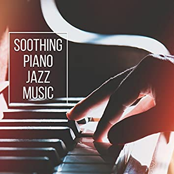 Soothing Piano Jazz Music – Soft Jazz to Relax, Rest a Bit, Jazz Relaxation, Music to Calm Down, Mellow Music