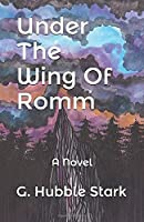 Under The Wing Of Romm 1976802954 Book Cover
