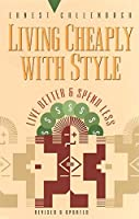 Living Cheaply with Style: Live Better and Spend Less (Self-Mastery Series)