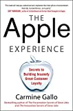 The Apple Experience: Secrets to Building Insanely Great Customer Loyalty (ENHANCED EBOOK) (English Edition)