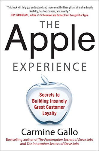 The Apple Experience: Secrets to Building Insanely Great Customer Loyalty (English...