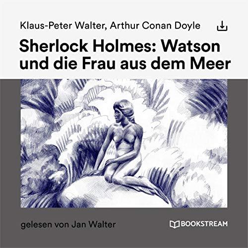 Sherlock Holmes - Watson und die Frau aus dem Meer Titelbild