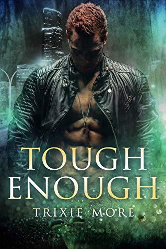 Tough Enough (Tough Love Book 3) by [Trixie More]