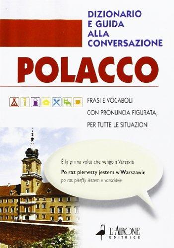 Polacco. Dizionario e guida alla conversazione