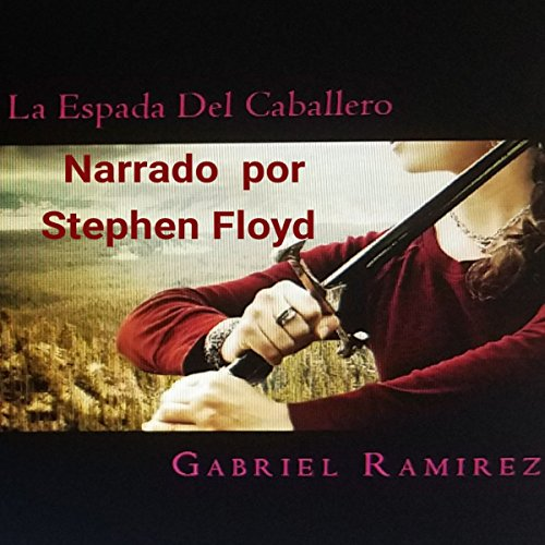 La Espada del Caballero [The Knight's Sword] (Spanish Edition) audiobook cover art