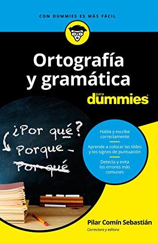 Ortografía y gramática para dummies (Spanish Edition)