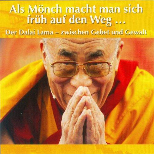 Der Dalai Lama - zwischen Gebet und Gewalt cover art