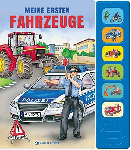 Trötsch Meine ersten Fahrzeuge: Beschäftigungsbuch Soundbuch Liederbuch Geräuschebuch (Soundbücher)