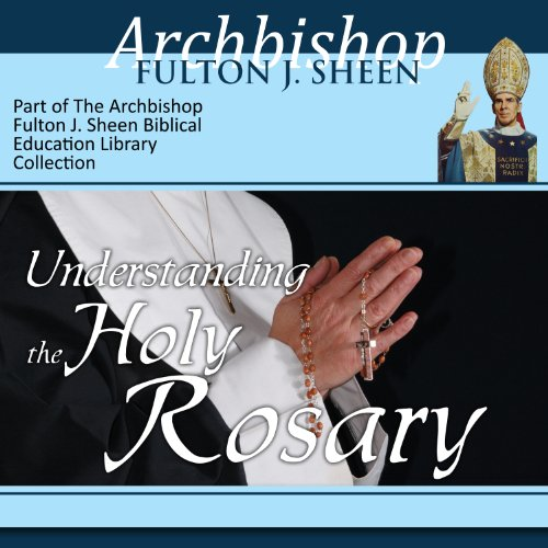 Understanding the Holy Rosary audiobook cover art