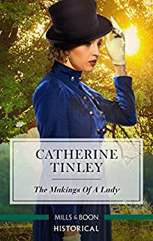 The Makings Of A Lady (The Chadcombe Marriages Book 1000) by [Catherine Tinley]