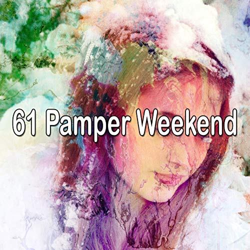 61 Pamper Weekend