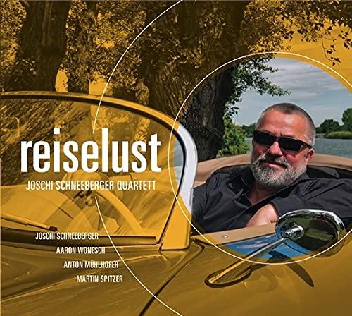 Reiselust / Joschi Schneeberger Quartett