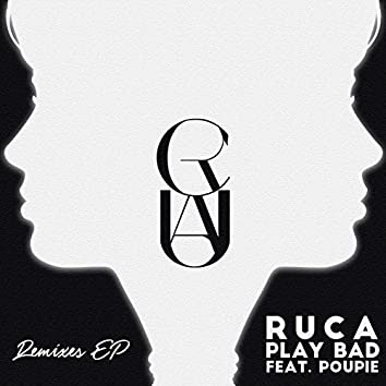 Play Bad (feat. Poupie) [Remixes]