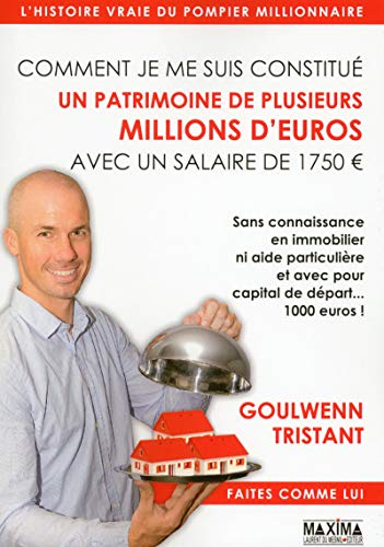 Comment je me suis constitué un patrimoine de plusieurs millions d'euros avec un salaire de 1750 eur