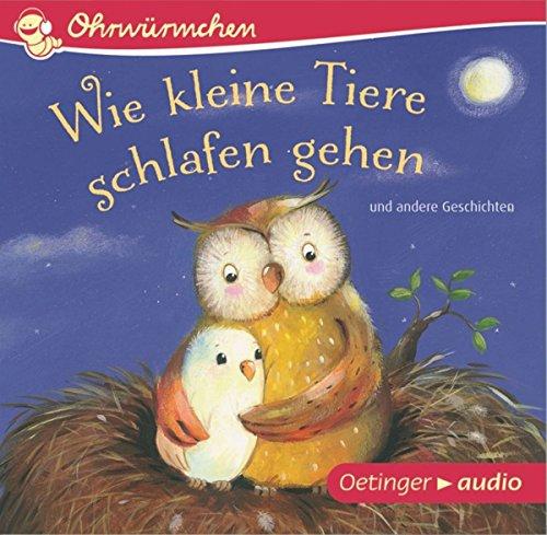 Wie kleine Tiere schlafen gehen und andere Geschichten (CD): OHRWÜRMCHEN-Hörbuch: OHRWRMCHEN-Hrbuch