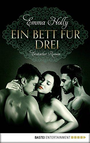Ein Bett für drei: Erotischer Roman