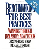 Benchmarking For Best Practices: Winning Through Innovative Adaptation (English Edition)