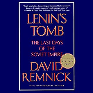 Lenin's Tomb     The Last Days of the Soviet Empire              By:                                                                                                                                 David Remnick                               Narrated by:                                                                                                                                 Michael Prichard                      Length: 29 hrs and 6 mins     214 ratings     Overall 4.6