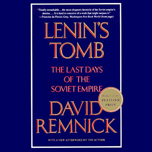 Lenin's Tomb     The Last Days of the Soviet Empire              By:                                                                                                                                 David Remnick                               Narrated by:                                                                                                                                 Michael Prichard                      Length: 29 hrs and 6 mins     221 ratings     Overall 4.6