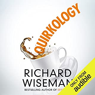 Quirkology     The Curious Science of Everyday Lives              By:                                                                                                                                 Richard Wiseman                               Narrated by:                                                                                                                                 Peter Noble                      Length: 8 hrs and 9 mins     730 ratings     Overall 4.3