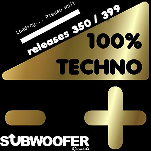 100% Techno Subwoofer Records, Vol. 8 (Releases 350 / 399) [Explicit]