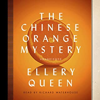 The Chinese Orange Mystery     The Ellery Queen Mysteries 1934              By:                                                                                                                                 Ellery Queen                               Narrated by:                                                                                                                                 Richard Waterhouse                      Length: 9 hrs     31 ratings     Overall 4.2
