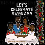 Let s Celebrate Kwanzaa!: An Introduction To The Pan-Afrikan Holiday, Kwanzaa, For The Whole Family