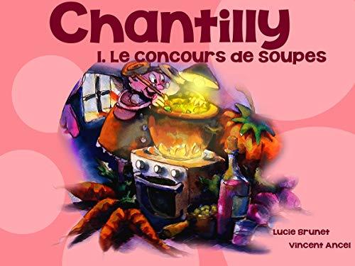 Chantilly : le concours de soupes (French Edition)