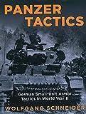 Panzer Tactics: German Small-Unit Armor Tactics in World War II, 2020 Edition
