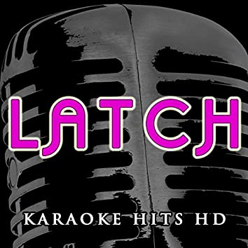 Latch (Instrumental Karaoke) [In the Style of Disclosure feat. Sam Smith]
