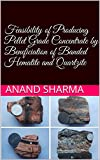 Feasibility of Producing Pellet Grade Concentrate by Beneficiation of Banded Hematite and Quartzite (English Edition)
