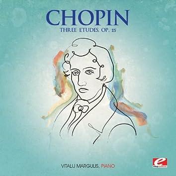 Chopin: Three Etudes, Op. 25 (Digitally Remastered)