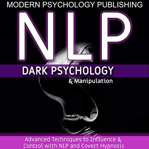 NLP: Dark Psychology and Manipulation Audiobook By Modern Psychology Publishing cover art